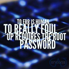to ERR is human... to really foul up requires the root password. #webdev #webdevelopment #programmer #programming #webdeveloper #coding #code #javascript #reactnative #mobileapp #appdevelopment #minimal #minimalism #minimalist #productivity