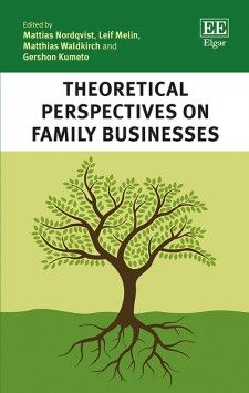 Theoretical Perspectives on Family Businesses: Organizational theories and family firms - edited by Mattias Nordqvist, Leif Melin, Matthias Waldkirch, and Gershon Kumento - September 2015