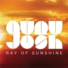 Guru Josh- Ray Of Sunshine (Stan Serkin Radio Edit)