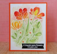 If friends were flowers I'd pick you card (SSS Spring Flowers stamps; March 29, 2016 blog post)