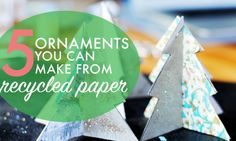 Whether you're decorating for an office holiday party, sprucing up your tiny apartment, or contributing something new to the family Christmas tree, these 5 adorable recycled paper ornaments are sure to make the season bright. All you'll need are a few easy-to-source materials, including paper right from your recycling bin. Follow along with our 5 simple tutorials and create your own seasonal ornaments in no time.