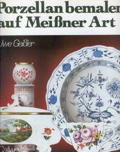 Porzellan bemalen auf Meißner Art. Vorlagen für Fortgeschrittene von Uwe Geißler http://www.amazon.de/dp/3766710257/ref=cm_sw_r_pi_dp_xh3eub147NH9Y