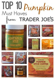 Sharing the Top 10 Pumpkin Must Haves From Trader Joe's that you need to try this Fall.