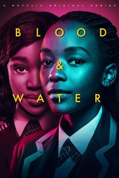 """Few days to the debut of Netflix's African Original Young Adult Drama series, """"Blood & Water"""". The upcoming series will … Netflix Original Series, Netflix Series, Black Mirror, Breaking Bad, Netflix Originals, The Originals, Blood In Water, Trailers, Upcoming Series"""