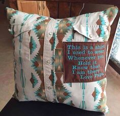 Love this idea http://www.ducklingsinarow.com/2012/03/diy-pillows-made-from-daddys-shirts.html?m=1