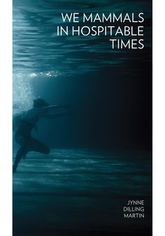 Jynne Dilling Martin's debut poetry collection We Mammals in Hospitable Times touches on topics as wide-ranging as polar bears and a 16th-century love letter, and yet returns to small moments, infused with truths that resonate with just about everyone.
