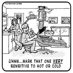 Ummm. Mark that one very sensitive to hot or cold.