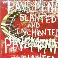 Slanted and Enchanted is the debut studio album by American indie rock band Pavement, released in April 1992 on Matador Records