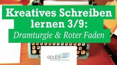 Kreatives Schreiben lernen 3/9: Dramaturgie und Roter Faden im Roman - Autor…