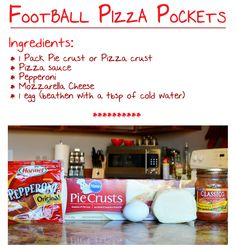 are really cute and super tasty! Here's how you can make them… Football Pizza Pockets Recipe Ingredients: 1 Pack Pie crust or Pizza crust Pizza sauce Pepperoni Mozzarella Cheese 1 egg (beaten with a tablespoon of cold water) Method: - Roll out you pie crust (I prefer the flakiness of pie crust rather than pizza dough for this recipe). Using a round larger cookie cutter, cut round circles of the pastry. Then cut them into football shapes. Once you have one it's easy to use it as a te