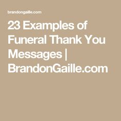 23 Examples of Funeral Thank You Messages   BrandonGaille.com
