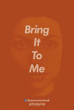 trance: 'bring it to me' [movie poster, featuring rosario dawson] - dir. danny boyle, 2013