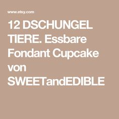 12 DSCHUNGEL TIERE. Essbare Fondant Cupcake von SWEETandEDIBLE