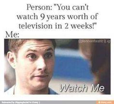 It will be really easy for the Sherlock fandom.   BINGE WATCH FOR THE SUPERNATURAL FANDOM!!!!!