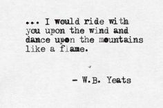 ― W.B. Yeats  In a wealth of literature, you can find the most lovely quotes to message or text to your love ♥.