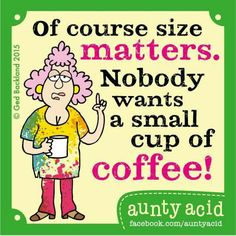 Size matters, when it's a cup of coffee!