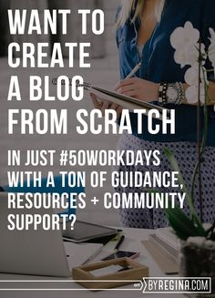 Want to Build a Blog from Scratch in #50Workdays? Learn how to go from ZERO to running a successful, income-producing blog with the the help of @byReginaTV + her epic resources + other bloggers.