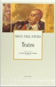 """Teatro"" / Miguel Angel Asturias ; edición crítica, Lucrecia Méndez de Penedo.  Madrid : ALLCA XX, 2003. http://kmelot.biblioteca.udc.es/record=b1318802~S10*gag"