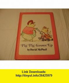 Pig Pig Grows Up (9780590759465) David McPhail, Riki Levinson , ISBN-10: 0590759469  , ISBN-13: 978-0590759465 ,  , tutorials , pdf , ebook , torrent , downloads , rapidshare , filesonic , hotfile , megaupload , fileserve