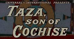 taza-son-of-cochise-movie-title.jpg (640×346)