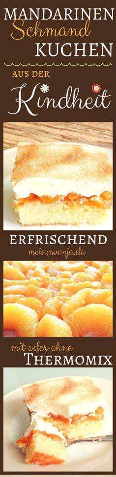 Mandarinen Schmand Kuchen vom Blech - mit oder ohne Thermomix - erfrischender Sommer Nachtisch *** Light Sour Cream Cake Recipe with Tangerine