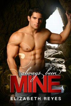 Always Been Mine (The Moreno Brothers, Book 2) - Elizabeth Reyes
