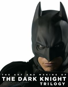 """The Art and Making of The Dark Knight Trilogy"""" by Jody Duncan Jesser, Janine Pourroy, Michael Caine, Christopher Nolan, & Chip Kidd I Am Batman, Batman Begins, Superman, Batman Dark, The Dark Knight Trilogy, The Dark Knight Rises, Danielle Steel, Skottie Young, Christopher Nolan"""