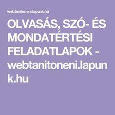 OLVASÁS, SZÓ- ÉS MONDATÉRTÉSI FELADATLAPOK - webtanitoneni.lapunk.hu