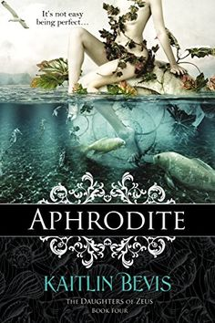 Aphrodite (The Daughters of Zeus Book 4) by Kaitlin Bevis http://www.amazon.com/dp/B01BQRYSJ4/ref=cm_sw_r_pi_dp_NcT6wb0ZY8HBE