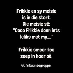Qoutes, Funny Quotes, Afrikaanse Quotes, Laugh At Yourself, Set You Free, Change My Life, Text Messages, Laughter, Funny Pictures