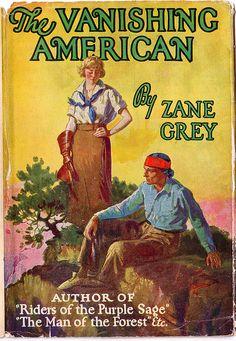 Zane Grey Westerns, No.17 - The Vanishing American   Flickr - Photo Sharing!