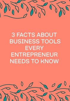 3 Facts About Business Tools Every Entrepreneur Needs To Know | Bloom Hustle Grow