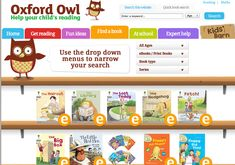 Oxford Owl free ebooks: incredible collection of free ebooks for ages 3-11 w. audio & comprehension and story recall activities.  several options for filtering ebooks including by age, by book type, and by series.  In addition to the ebooks on the site, you can find fun activities and recommendations for each age group, games to print and play, and online games with characters from the books and site.