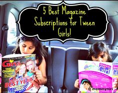 5 Best Magazine Subscriptions for Tween Girls! | @Nirasha Jaganath #weteach