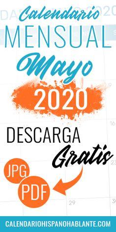 Calendario mensual del mes de Mayo del 2020 para descargar gratis en formato PDG y JPG. #calendariomensual #mayo #calendario #2020 Jpg, Calm, Month Of August, Monthly Planner, Monthly Calendars