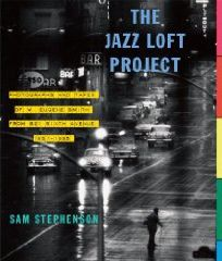 In 1998, Sam Stephenson discovered Smith's jazz loft photographs and tapes, which had remained unseen for 40 years, and spent the following seven years cataloging, archiving, selecting, and editing Smith's materials for a brilliantly ambitious book, The Jazz Loft Project: Photographs and Tapes of W. Eugene Smith from 821 Sixth Avenue, 1957-1965.