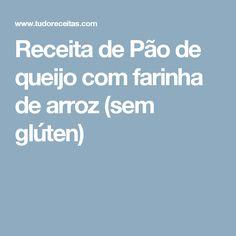 Receita de Pão de queijo com farinha de arroz (sem glúten)