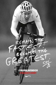 Mark Cavendish < Remain the Fastest. Become the Greatest > © 2012 campaign for Nike by Adam Hinton Mark Cavendish, Cycling Motivation, Cycling Quotes, Workout Motivation, Nike Outfits, Sports Advertising, Print Advertising, Advertising Campaign, Poster