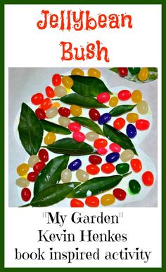 Kevin Henkes' My Garden inspired us to create this easy jellybean bush . Fit for younger toddlers- colors, counting,fine motor and pure whimsical fun. from www.blogmemom.com