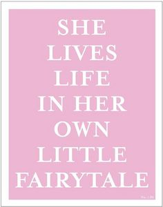 "Girls, no matter how many bumps along the way, never give up on the dream of ""happily ever after!"""