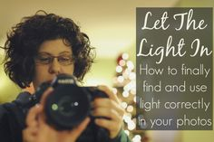 Post image for Find Your Light l How To Let The Right Light Into Your Photos