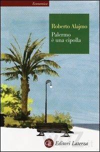 Palermo è una cipolla - Alajmo Roberto - wuz.it