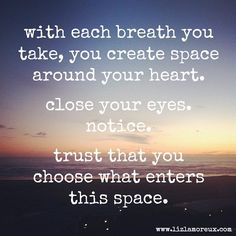 trust that you choose what enters this space. yes yes yes.
