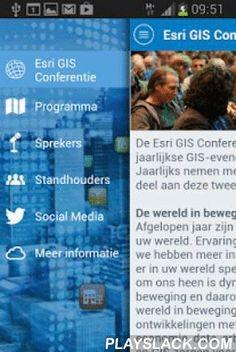 Esri GIS Conferentie 2014  Android App - playslack.com , De Esri GIS Conferentie is het grootste jaarlijkse GIS-evenement in Nederland. Jaarlijks nemen meer dan 1500 mensen deel aan deze tweedaagse conferentie. Elke editie heeft een thema. Dit jaar staat het thema De wereld in beweging centraal.