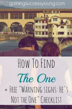 How to - find - the one - guide - tips - tricks - relationships - warning signs -