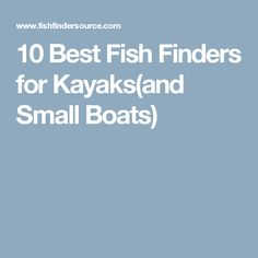 the best fish finder for small boats and kayaks | canoe, Fish Finder