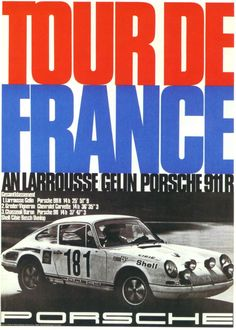 1969 ..Tour De France , entered by Porsche systems the No.181 car driven by G.Larrousse / M.Gelin , Winner .