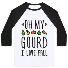 """Show off your love of fall with this funny fall design featuring the text """"Oh My Gourd I Love Fall"""" with illustrations of cute gourds. Perfect for a fall lover, fall gifts, fall puns, autumn quotes, saying I love fall and showing off your fall love!"""
