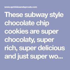 These subway style chocolate chip cookies are super chocolaty, super rich, super delicious and just super wonderful. They are beautifully soft, with a slight crisp edge, gooey in the middle and total worth every calorie! Recipe by Sprinkles and Sprouts Double Chocolate Chip Cookies, Sprinkle Cookies, Easy Entertaining, Calorie Recipe, Afternoon Tea, Sprouts, Sprinkles, Dessert Recipes, Desserts