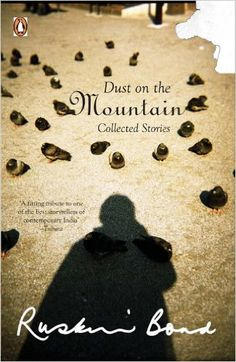 DUST ON MOUNTAIN_ COLLECTED STORIES by Ruskin Bond - Google Search